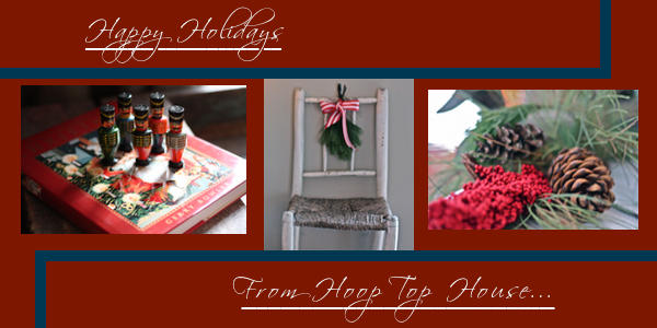 Happy Holidays from Hoop Top House...