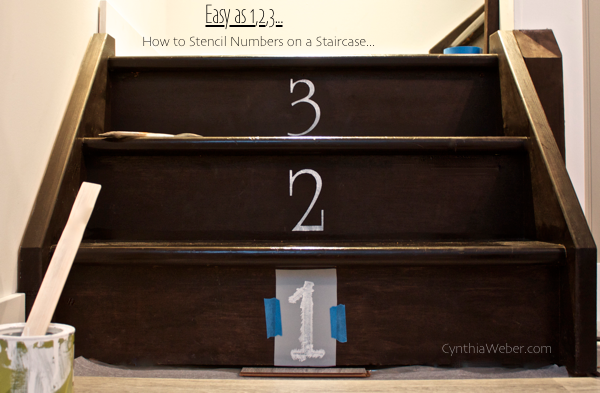 easy as 1,2,3… how to stencil numbers on a staircase CynthiaWeber.com