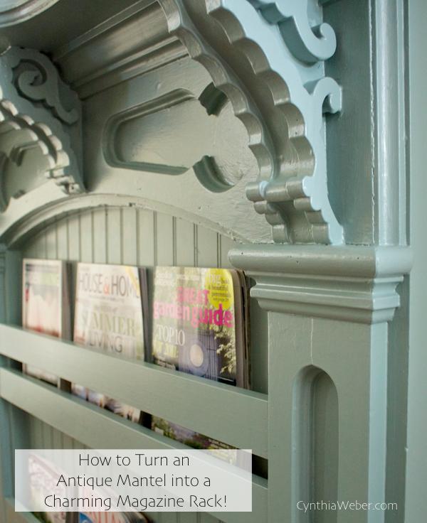 How to turn an antique mantel into a magazine rack… CynthiaWeber.com